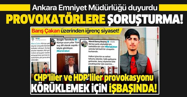 Ankara Emniyet Müdürlüğü'nden 'Barış Çakan' açıklaması