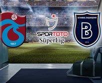 Trabzonspor-Medipol Başakşehir|CANLI