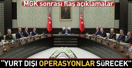 Son dakika: MGK sonrası açıklama: Yurtdışı operasyonlar sürecek