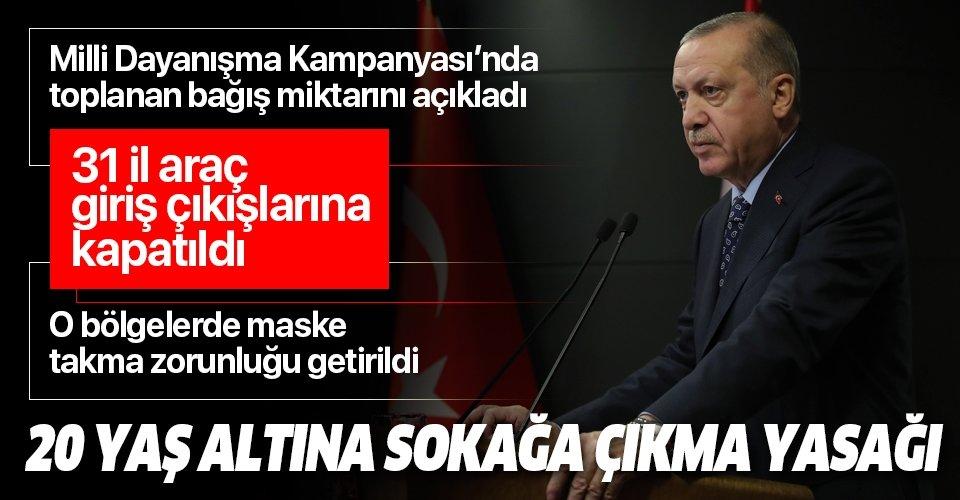 Son dakika: Başkan Erdoğan koronavirüsle mücadelede yeni tedbirleri duyurdu