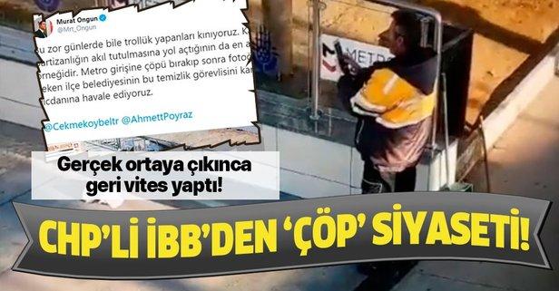 CHP'li İBB'den 'çöp' siyaseti!