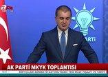 AK Parti MKYK sonrası kritik açıklamalar