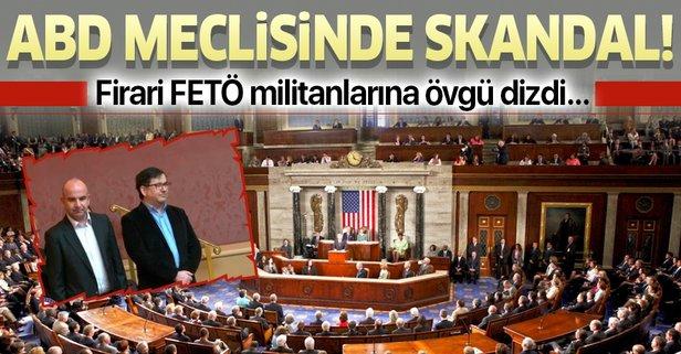 FETÖ militanlarına ABD meclisinde övgü!