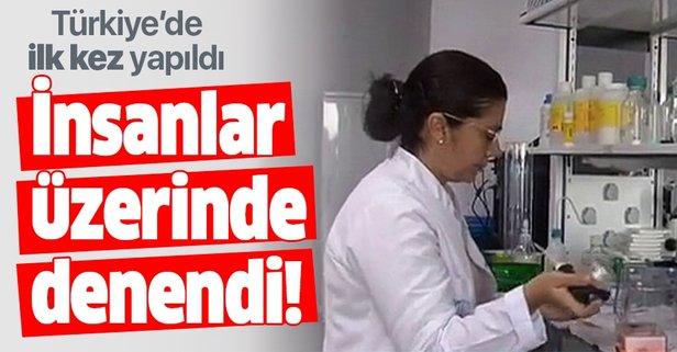 Türkiye'de ilk kez yapıldı! İnsanlar üzerinde denendi