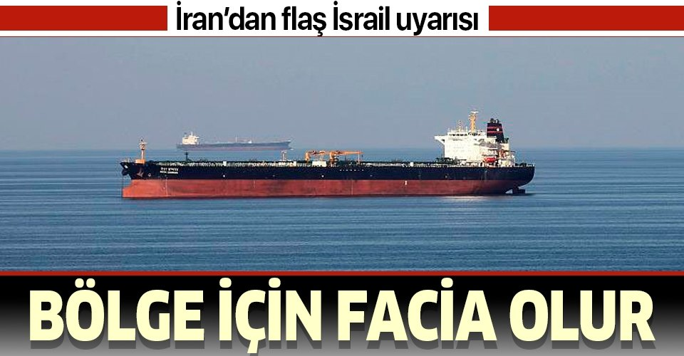 İran'dan flaş İsrail uyarısı: Bölge için facia olur