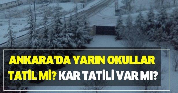 Ankara'da yarın okullar tatil mi? Kar tatili var mı?
