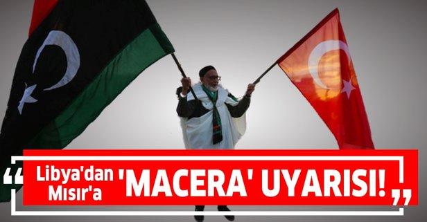 Libya'dan Mısır'a 'macera' uyarısı!