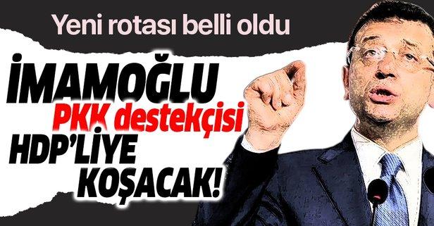 İmamoğlu HDP'lilerle kucaklaşmaya gidiyor