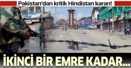 Pakistan kritik Hindistan kararı! İslamabad yönetimi ticari ilişkileri resmen askıya aldı