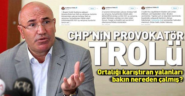CHPnin provokatör trolü Mahmut Tanal!