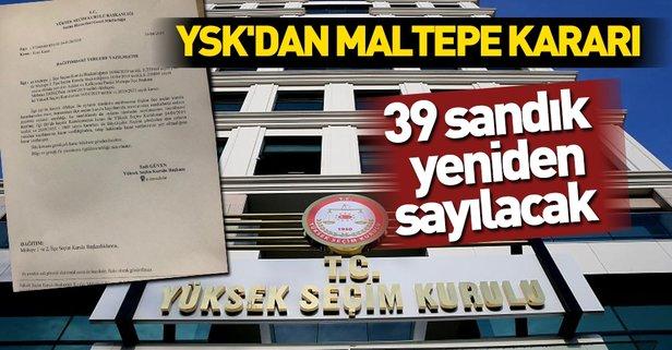 YSK'dan Maltepe'de flaş karar! 39 sandık yeniden sayılacak