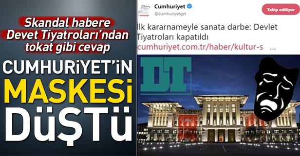Cumhuriyet'in skandal haberine Devlet Tiyatroları'ndan yalanlama