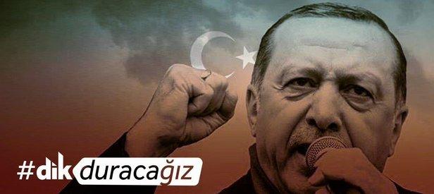 Erdoğana dev destek! Senin yanındayız #DikDuracağız