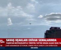 Savaş uçakları Erivan semalarında peş peşe havalandı