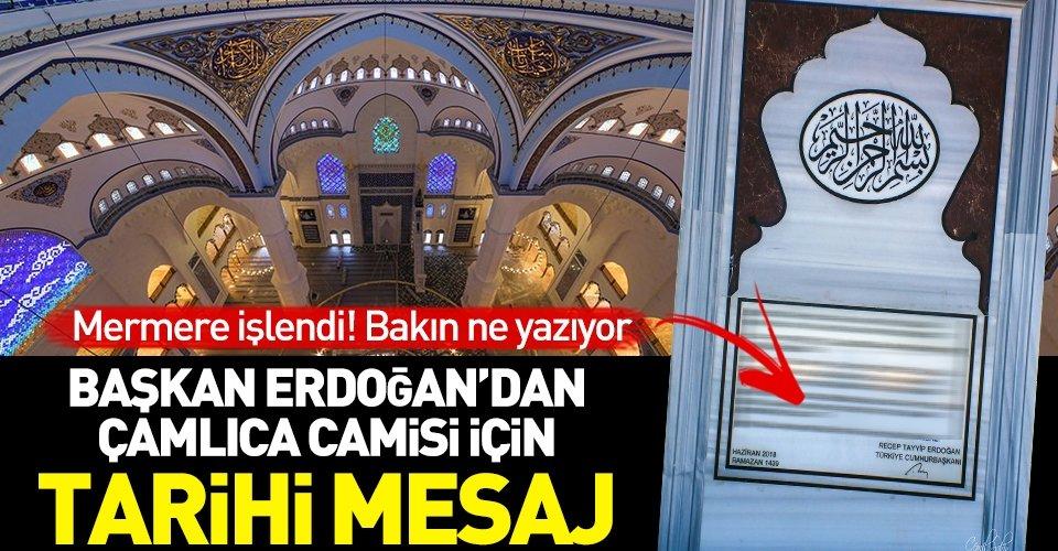 Başkan Erdoğandan Çamlıca Camisi için tarihi mesaj