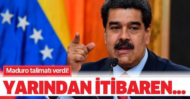 Maduro talimatı verdi! Yarından itibaren...