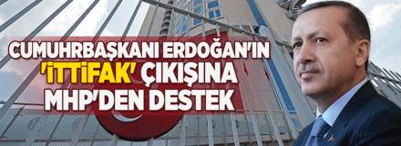 MHP'den Cumhurbaşkanı Erdoğan'ın 'ittifak' çıkışına destek