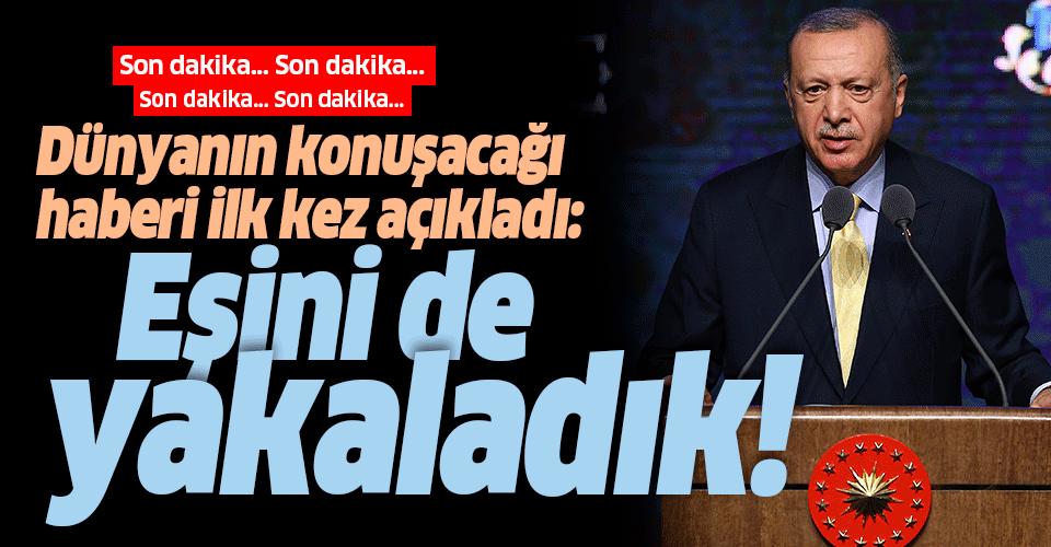 Başkan Erdoğan'dan son dakika açıklaması: Bağdadi'nin hanımını yakaladık