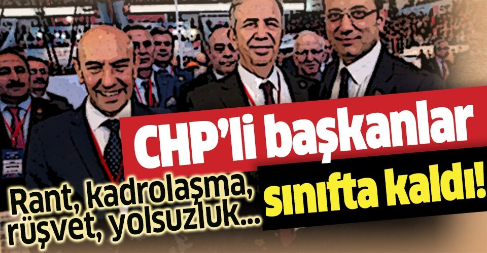 CHP'li belediyeler sınıfta kaldı! Kadrolaşma, rant, rüşvet, işçi kıyımı...