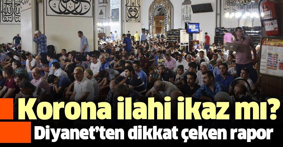Diyanet'ten 'İslam'ın Salgın Hastalıklara Bakışı' raporu: Korona ilahi ikaz mı?