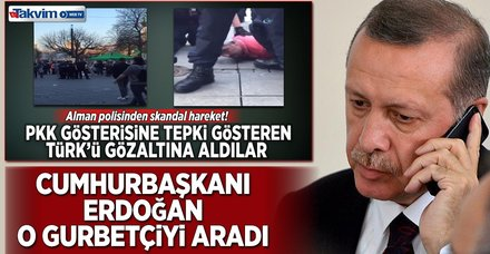 Erdoğan, o gurbetçiyi telefonla aradı