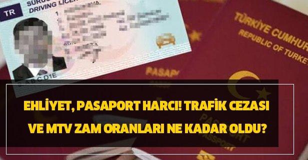 Ehliyet, pasaport harcı! Trafik cezası ve MTV zam oranları...