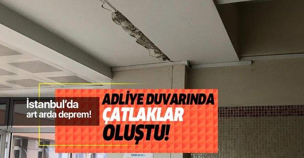 İstanbul'da deprem! Bakırköy Adalet Sarayı'nın duvarlarında çatlaklar oluştu!