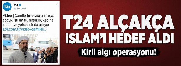 T24 haber Müslümanları hedef aldı