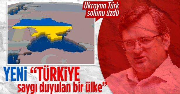 Ukrayna: Türkiye saygı duyulan bir ülke