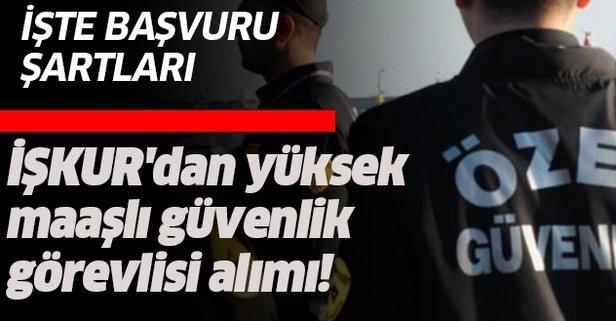 İŞKUR'dan yüksek maaşlı 780 güvenlik görevlisi alımı