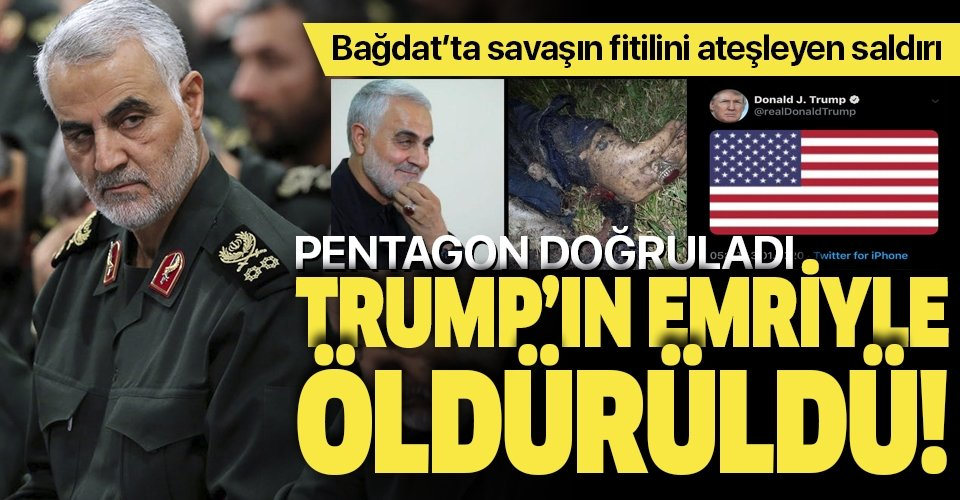 Son dakika: Pentagon: Kasım Süleymani, Trump'ın talimatıyla öldürüldü