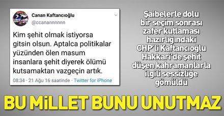 CHP İstanbul İl Başkanı Canan Kaftancıoğlu Hakkari'deki saldırıya sessiz kaldı