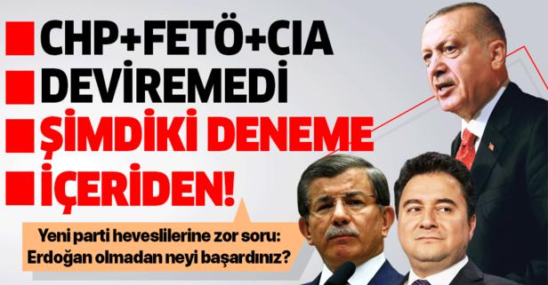 Erdoğan'sız neyi başardınız?