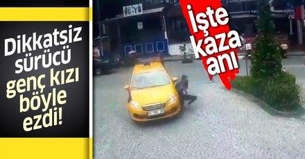 İstanbul Maslak'ta dikkatsiz sürücü genç kızı böyle ezdi