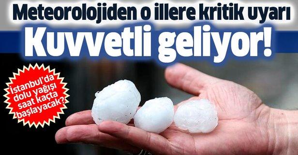 Meteorolojiden o illere sağanak uyarısı