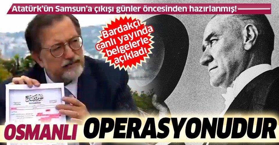 Murat Bardakçı canlı yayında açıkladı: Atatürk'ün Samsun'a çıkışı Osmanlı Devleti'nin talimatıyla olmuştur