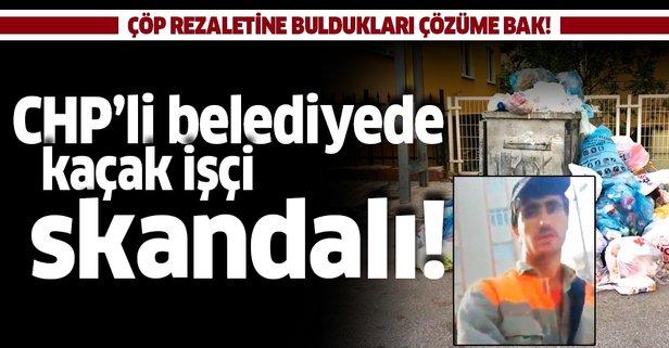 CHP'li belediyede kaçak işçi skandalı!