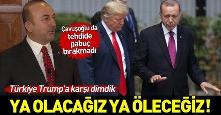 Son dakika: Dışişleri Bakanı Çavuşoğlu'ndan Trump'a sert tepki: Hiçbir tehdide pabuç bırakmayız