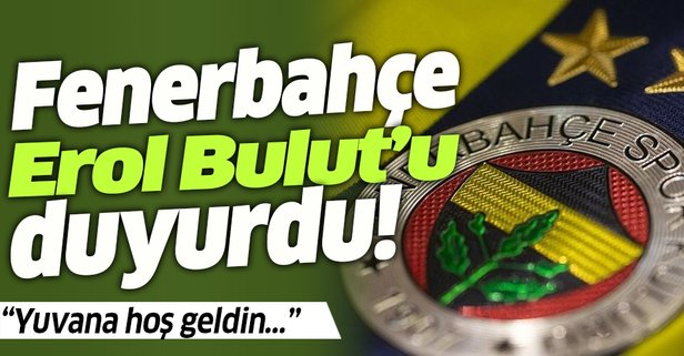 Fenerbahçe Erol Bulut'u duyurdu