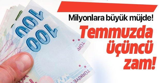 Temmuzda üçüncü zam! 2 bin 481 lira ek gelir