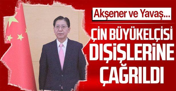 Çin büyükelçisi Dışişlerine çağrıldı!