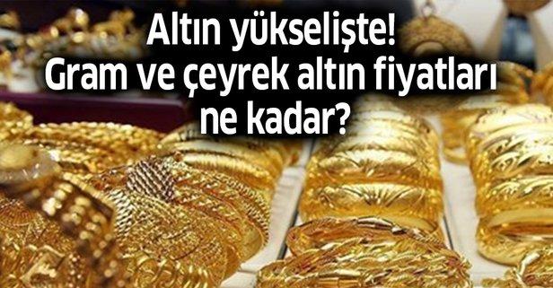 Altın yükselişte! Gram ve çeyrek altın fiyatları ne kadar?