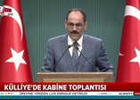 Kabine sonrası İbrahim Kalın açıkladı: Başkan Erdoğan 4'lü zirveye katılacak
