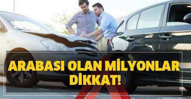 Arabası olan milyonlar dikkat!