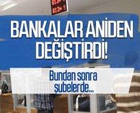 Bankalar anında değiştirdi! İşleminiz geçe kalmasın...