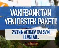 VakıfBank yeni destek paketini duyurdu!