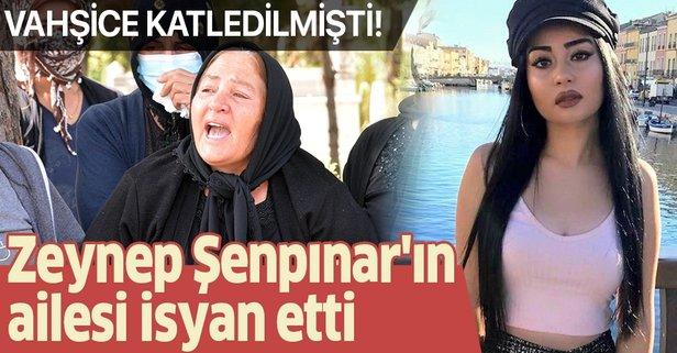 Zeynep Şenpınar'ın ailesi isyan etti!