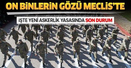 On binlerce askerin gözü yeni askerlik düzenlemesinde! Yeni askerlik düzenlemesinde son durum ne?