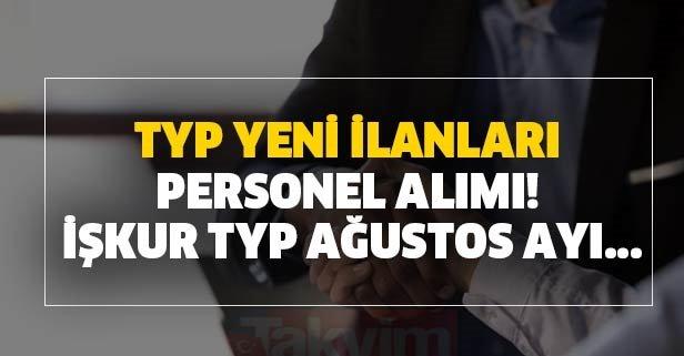 TYP yeni ilanlar ile personel alımı! İŞKUR TYP Ağustos ilanları...