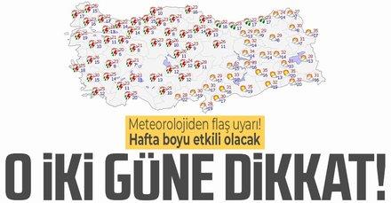 Meteorolojiden flaş uyarı: O iki güne dikkat